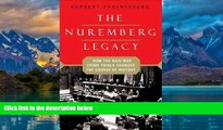 Big Deals  The Nuremberg Legacy: How the Nazi War Crimes Trials Changed the Course of History