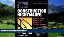 Big Deals  Construction Nightmares: Jobs from Hell and How to Avoid Them  Full Ebooks Most Wanted