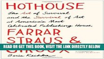[Free Read] Hothouse: The Art of Survival and the Survival of Art at America s Most Celebrated