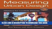 [Ebook] Measuring Urban Design: Metrics for Livable Places (Metropolitan Planning + Design)