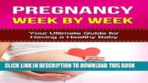 Download The Better Pregnancy Diet: The Definitive Guide to Having a