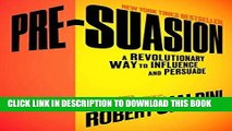 [PDF] Pre-Suasion: A Revolutionary Way to Influence and Persuade Download online