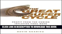 [Ebook] The Great Super Cycle: Profit from the Coming Inflation Tidal Wave and Dollar Devaluation