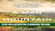 [Free Read] A Man and his Mountain: The Everyman who Created Kendall-Jackson and Became