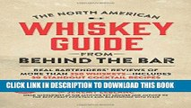 [Free Read] The North American Whiskey Guide from Behind the Bar: Real Bartenders  Reviews of More