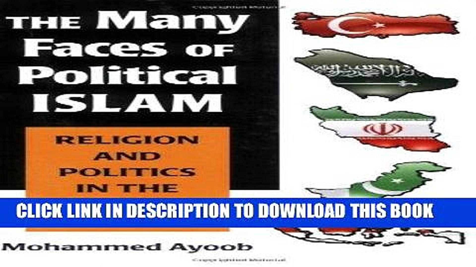 [Free Read] The Many Faces of Political Islam: Religion and Politics in the Muslim World Full Online