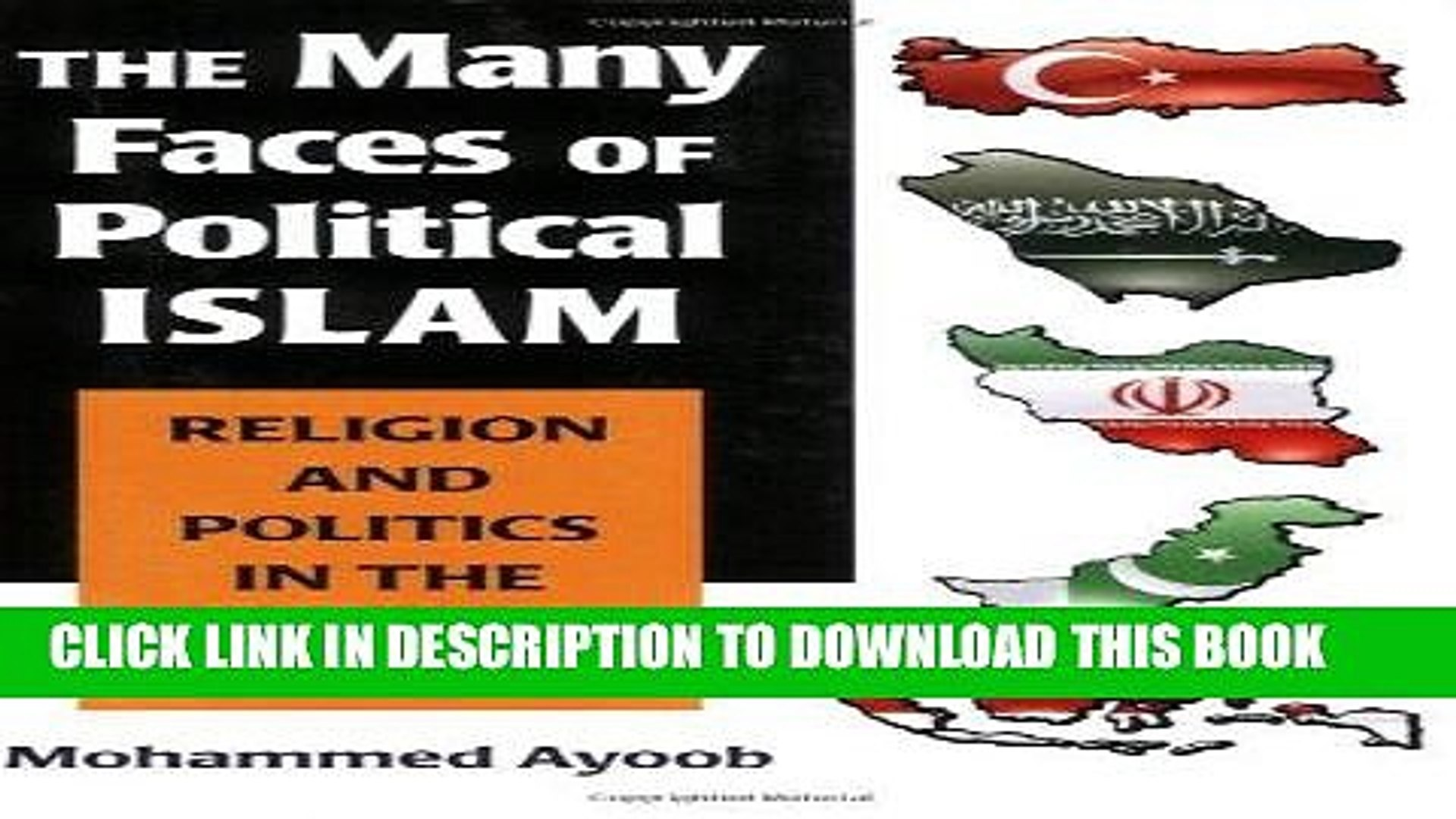 [Free Read] The Many Faces of Political Islam: Religion and Politics in the Muslim World Full