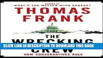 [Free Read] The Wrecking Crew: How Conservatives Ruined Government, Enriched Themselves, and