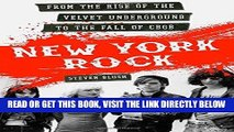 [EBOOK] DOWNLOAD New York Rock: From the Rise of The Velvet Underground to the Fall of CBGB READ NOW
