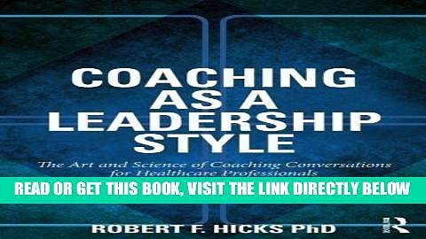 [Free Read] Coaching as a Leadership Style: The Art and Science of Coaching Conversations for