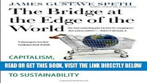 [Free Read] The Bridge at the Edge of the World: Capitalism, the Environment, and Crossing from