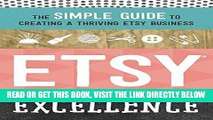 [BOOK] PDF Etsy Excellence: The Simple Guide to Creating a Thriving Etsy Business New BEST SELLER
