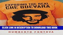 [Free Read] Exposing the Real Che Guevara: And the Useful Idiots Who Idolize Him Full Online