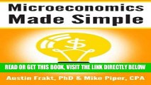 [Free Read] Microeconomics Made Simple: Basic Microeconomic Principles Explained in 100 Pages or