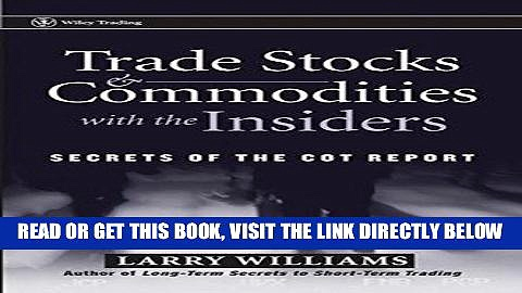 [Free Read] Trade Stocks and Commodities with the Insiders: Secrets of the COT Report Free Online