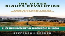 [Free Read] The Other Rights Revolution: Conservative Lawyers and the Remaking of American