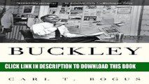 [Free Read] Buckley: William F. Buckley Jr. and the Rise of American Conservatism Free Online