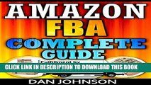 [Ebook] Amazon FBA: Complete Guide: Make Money Online With Amazon FBA: The Fulfillment by Amazon