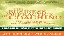 [Free Read] The Business and Practice of Coaching: Finding Your Niche, Making Money,   Attracting