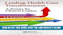 [FREE] EBOOK Leading Health Care Transformation: A Primer for Clinical Leaders ONLINE COLLECTION