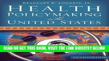 [FREE] EBOOK Health Policymaking in the United States, Fifth Edition ONLINE COLLECTION