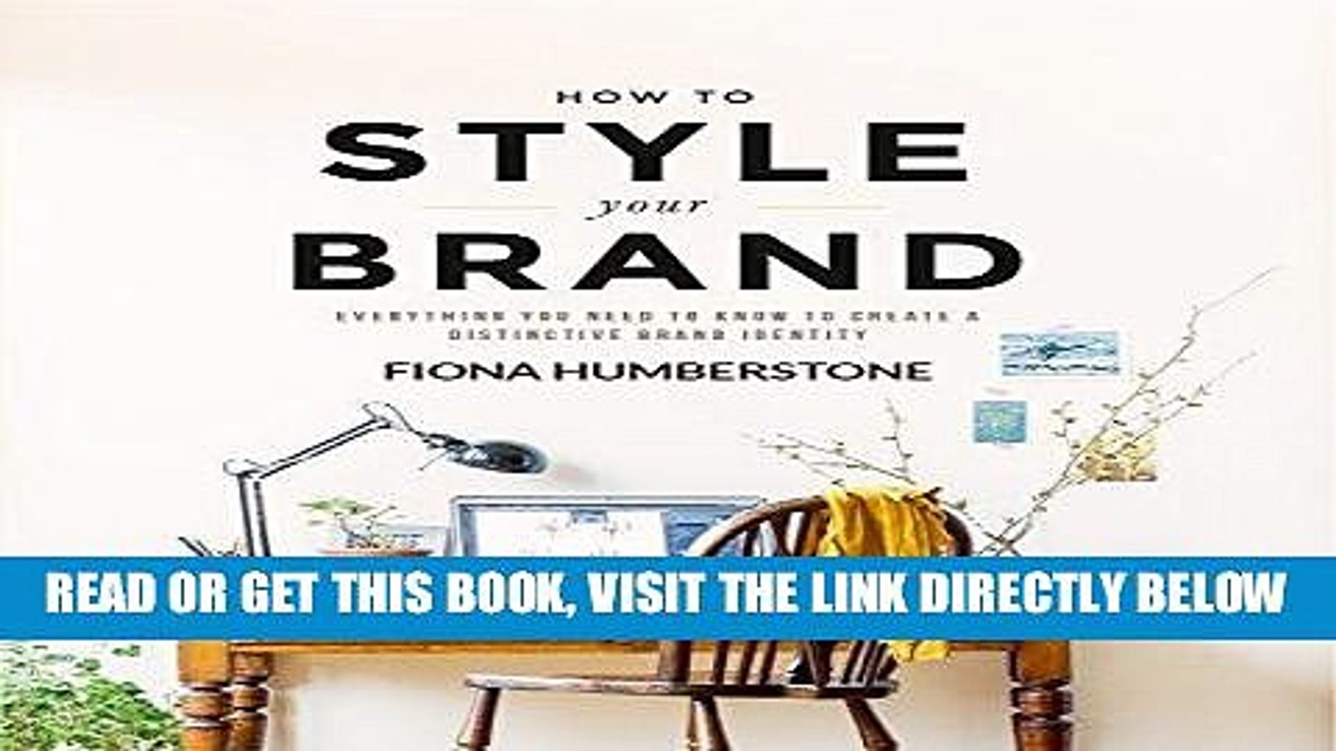 [Free Read] How to Style Your Brand: Everything You Need to Know to Create a Distinctive Brand