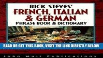 [FREE] EBOOK Rick Steves  French, Italian   German Phrase Book and Dictionary (Rick Steves