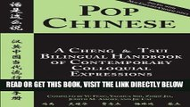 [FREE] EBOOK Pop Chinese: A Cheng   Tsui Bilingual Handbook of Contemporary Colloquial Expressions