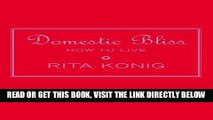 [READ] EBOOK Domestic Bliss: How to Live BEST COLLECTION