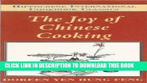 [New] Ebook The Joy of Chinese Cooking (Hippocrene International Cookbook Classics) Free Online