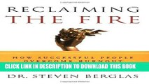 [FREE] EBOOK Reclaiming the Fire: How Successful People Overcome Burnout ONLINE COLLECTION