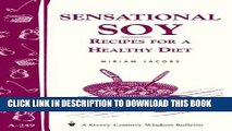 [New] Ebook Sensational Soy: Recipes for a Healthy Diet: Storey s Country Wisdom Bulletin A-249
