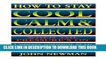 [FREE] EBOOK How to Stay Cool, Calm and Collected: A Stress-Control Plan for Business People