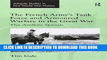 Best Seller The French Army s Tank Force and Armoured Warfare in the Great War: The Artillerie