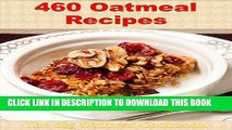 [New] Ebook Oatmeal Cookbook: Over 460 Oatmeal Recipes (Oatmeal cookbook, Oatmeal recipes,