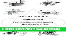 Best Seller Heirlooms: Stories of a French-Canadian Family - The Petrimoulxs Free Read