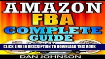 [FREE] EBOOK Amazon FBA: Complete Guide: Make Money Online With Amazon FBA: The Fulfillment by