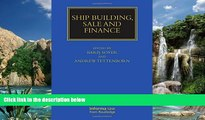 Big Deals  Ship Building, Sale and Finance (Maritime and Transport Law Library)  Best Seller Books