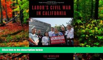 Big Deals  Labor s Civil War in California: The NUHW Healthcare Workers  Rebellion  Full Read Best