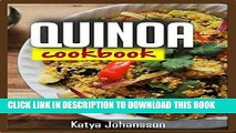 [New] Ebook Quinoa Cookbook: Top Quinoa Recipes for Rapid Weight Loss (Quinoa Superfood) Free Read