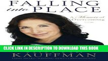 Best Seller Falling Into Place: A Memoir of Overcoming Free Read