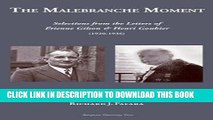 Ebook The Malebranche Moment: Selections from the Letters of Etienne Gilson   Henri Gouhier