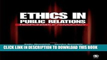 [DOWNLOAD] PDF Ethics in Public Relations: Responsible Advocacy New BEST SELLER