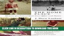 Best Seller The Home Place: Memoirs of a Colored Man s Love Affair with Nature Free Read