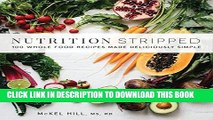 [New] PDF Nutrition Stripped: 100 Whole-Food Recipes Made Deliciously Simple Free Read