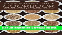 [New] Ebook Easy Brown Rice Cookbook: 50 Unique and Easy Brown Rice Recipes Free Online