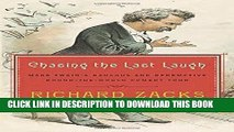 Ebook Chasing the Last Laugh: Mark Twain s Raucous and Redemptive Round-the-World Comedy Tour Free