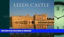 GET PDF  Leeds Castle: Queen of Castles, Castle of Queens  GET PDF