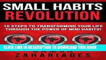 [New] Ebook Small Habits Revolution: 10 Steps To Transforming Your Life Through The Power Of Mini