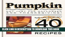[New] Ebook Pumpkin: Not just for Halloween and Thanksgiving! Pumpkin as you ve never tasted it